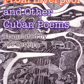 Poet from Liverpool and other Cuban poems (The)