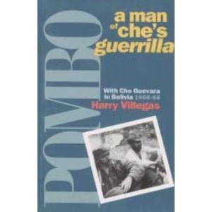 Pombo - A Man of Che's Guerrilla