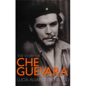 Story of Che Guevara (hardback)