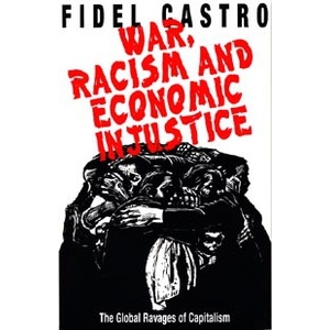 War, Racism and Economic Injustice