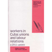 Workers in Cuba; Unions and Labour Relations (2011 update)