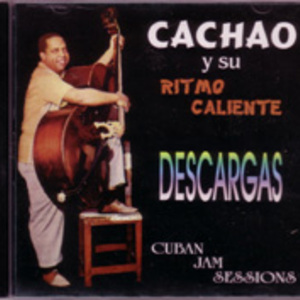 Cachao:  Descargas: Cuban Jam Sessions