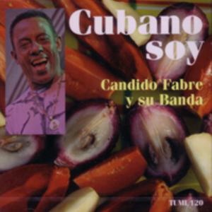 Candido Fabre: Cubano Soy