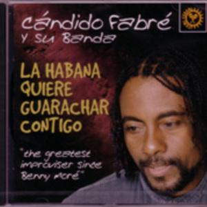 Candido Fabre y su banda: La Habana quiere guarachar contigo
