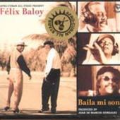 Felix Baloy: Afro Cuban Allstars present Felix Baloy: Baile Mi Son