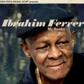 Ibrahim Ferrer: Mi Sueno
