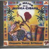Orquesta Todos Estrellas: Lo mejor de la musica Cubana