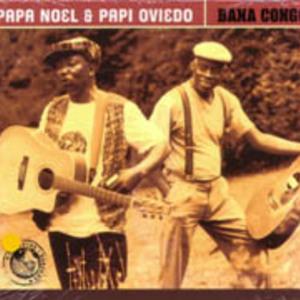 Papa Noel and Papi Oviedo: Bana Congo