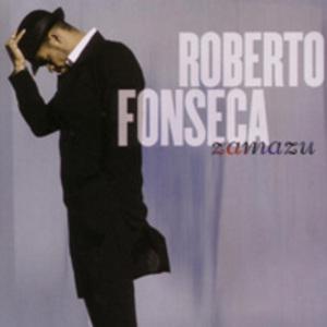 Roberto Fonseca: Zamazu
