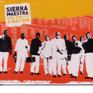 Sierra Maestra: Son: Soul of a Nation