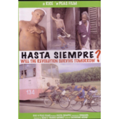 DVD: Doc: Hasta Siempre: Will the revolution survive tomorrow?