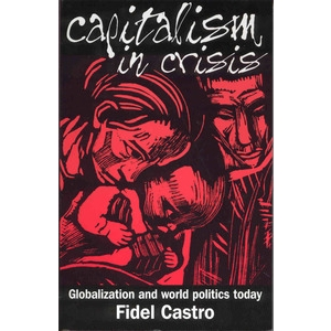 Capitalism in Crisis - Globalization and World Politics Today