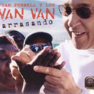 Los Van Van, Juan Formell y: Arrasando