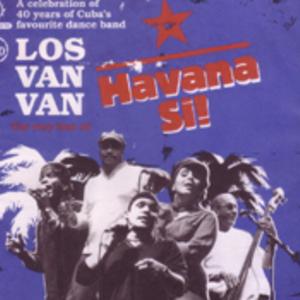 Los Van Van: Havana Si The very best of