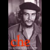 Che - A memoir by Fidel Castro