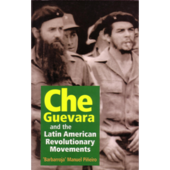 Che Guevara and the Latin American Revolution
