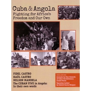Cuba & Angola: Fighting for Africa's Freedom and Our Own