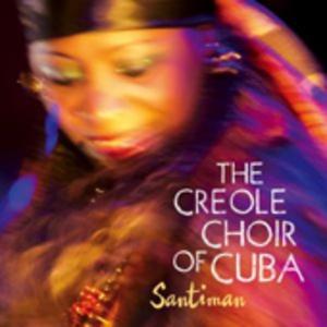 Creole Choir of Cuba - Santiman