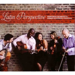 Ahmed Dickinson Cardenas with Santiago Quartet: Latin Perspective