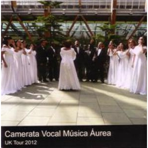 Camerata Vocal Musica Aurea: UK tour 2012