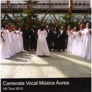 Camerata Vocal M�sica Aurea: UK tour 2012
