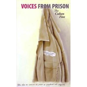 Voices From Prison:The Cuban Five