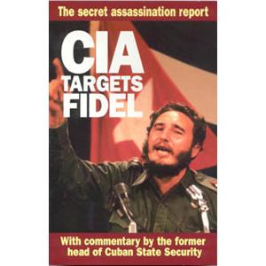 CIA Targets Fidel - The Secret Assassination Report