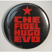 Badge: Che Fidel Hugo Evo