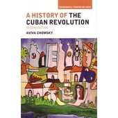 History of the Cuban Revolution by Aviva Chomsky