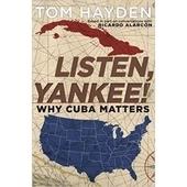 Listen, Yankee! Why Cu...