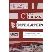 A Hidden History of the Cuban Revolution: How the Working Class Shaped the Guerrillas Victory