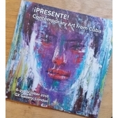 Catalogue: PRESENTE Contemporary Art from Cuba Oct 2016