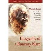 A Biography of a Runaway Slave by Miguel Barnet 50th Anniversary Edition