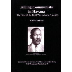 Killing Communists in Havana by Steve Cushion
