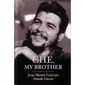 Che, My Brother by Juan Martin Guevara & Armelle Vincent