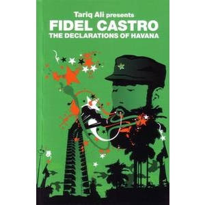 Fidel Castro:The Declarations of Havana + History Will Absolve Me Intro by Tariq Ali