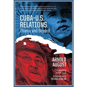 Cuba-US Relations: Obama and Beyond By Arnold August
