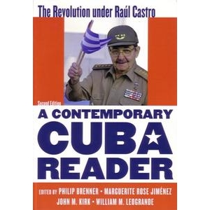 A Contemporary Cuba Reader: The Revolution Under Raul Castro