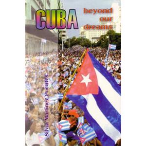 Cuba Beyond Our Dreams