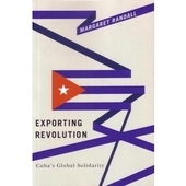 Exporting Revolution: Cuba's Global Solidarity by Margaret Randall
