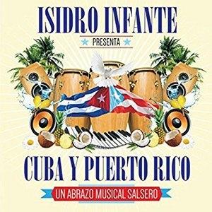 CD:Isidro Infanta presents Cuba y Puerto Rico: Un abrazo Musical Salsero