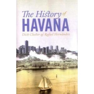 The History of Havana By Dick Cluster & Rafael Hernández