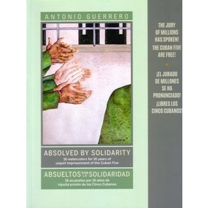 Absolved by Solidarity - paintings by Antonio Guerrero