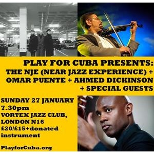 Tickets: Sun 27 Jan 2019: Play for Cuba presents: The NJE, Omar Puente + Ahmed Dickinson + guests