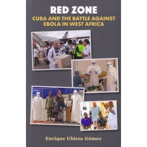 Red Zone Cuba and the Battle Against Ebola in West Africa