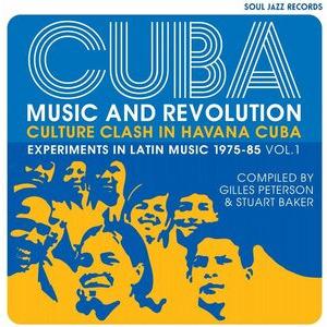 CD: Cuba Music and Revolution - Culture clash in Havana Cuba: Experiments in Latin Music 1975-85 Vol