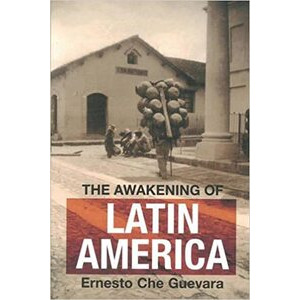 Awakening of Latin America (The) by Ernesto Che Guevara