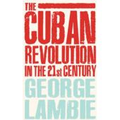 Cuban Revolution in the 21st Century, The