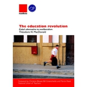 Education Revolution (The) - Cubas alternative to neoliberalism